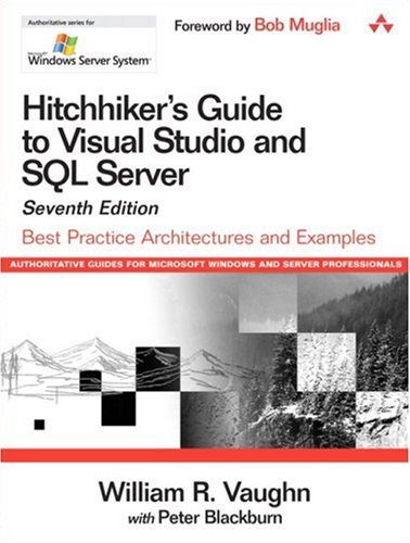 9780321243621: Hitchhiker's Guide to Visual Studio and SQL Server: Best Practice Architectures and Examples (Microsoft Windows Server System Series)