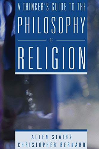 9780321243751: A Thinker's Guide to the Philosophy of Religion
