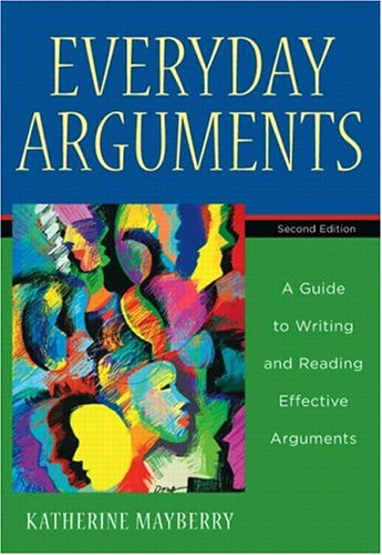 9780321245106: Everyday Arguments: A Guide to Writing and Reading Effective Arguments (2nd Edition)