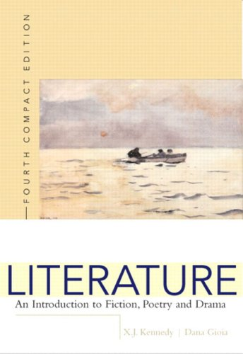 Literature: An Introduction to Fiction, Poetry, and: X. J. Kennedy,