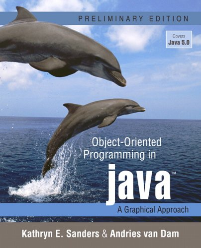 Object-Oriented Programming in Java: A Graphical Approach,: Sanders, Kathryn E.;