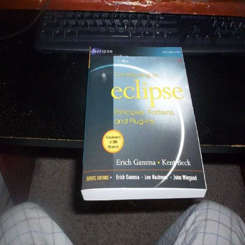 9780321246417: Contributing to Eclipse: Principles, Patterns, and Plug-Ins (The eclipse Series)