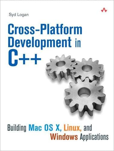 9780321246424: Cross-Platform Development in C++: Building Mac OS X, Linux, and Windows Applications