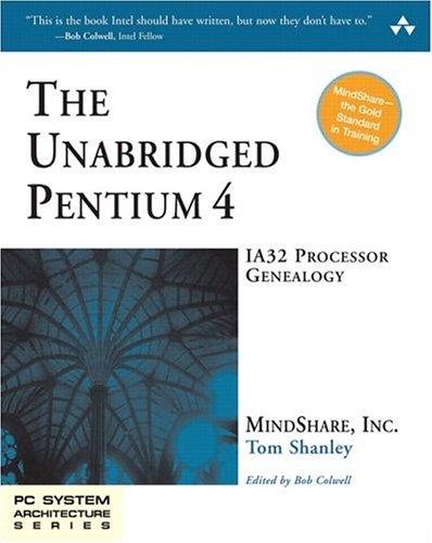9780321246561: The Unabridged Pentium 4: IA32 Processor Genealogy