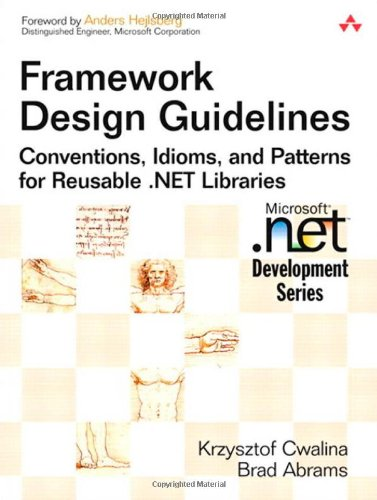 9780321246752: Framework Design Guidelines: Conventions, Idioms, and Patterns for Reusable .NET Libraries