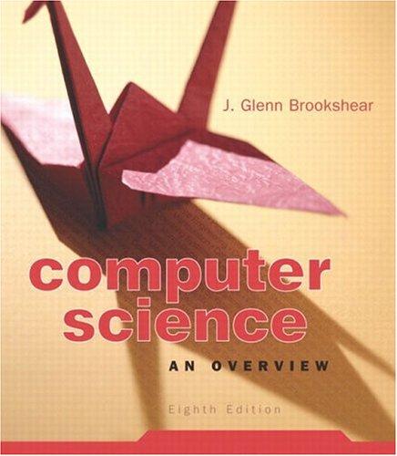 Computer Science: An Overview (8th Edition): J. Glenn Brookshear