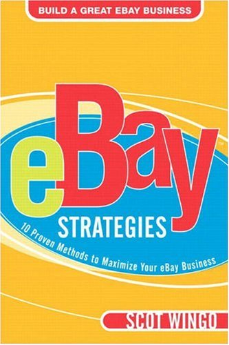 9780321256164: eBay¿ Strategies: 10 Proven Methods to Maximize Your eBay Business
