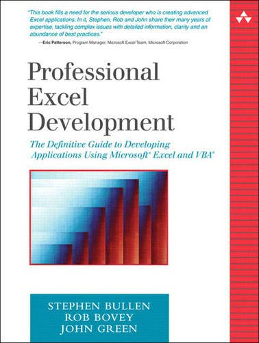 Professional Excel Development: The Definitive Guide to Developing Applications Using Microsoft Excel and VBA (0321262506) by John Green; Rob Bovey; Stephen Bullen