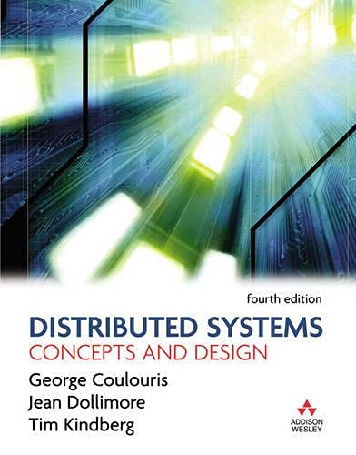 9780321263544: Distributed Systems: Concepts and Design (International Computer Science Series)