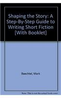 9780321264480: Shaping the Story: A Step-By-Step Guide to Writing Short Fiction
