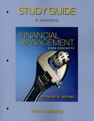 Study Guide for Financial Management: Core Concepts: Raymond Brooks