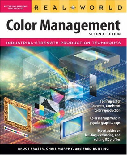 9780321267221: Real World Color Management: Industrial-Strength Production Techniques