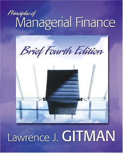 Principles of Managerial Finance Brief (4th Edition): Lawrence J. Gitman