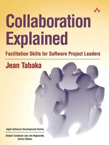 9780321268778: Collaboration Explained: Facilitation Skills for Software Project Leaders
