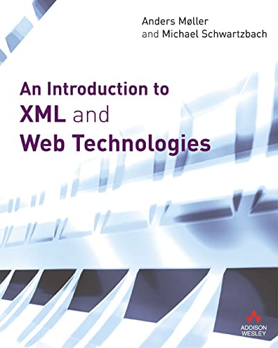 An Introduction to Xml And Web Technologies: Anders Mller, Michael