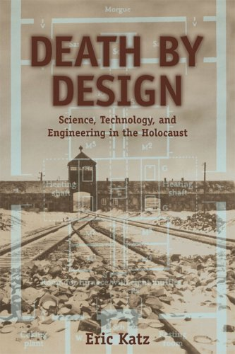 DEATH BY DESIGN:SCIENCE, TECHNOLOGY, AND ENGINEERI: ERIC KATZ