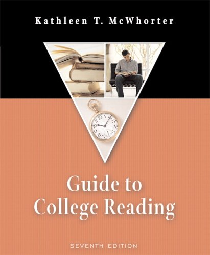 Guide to College Reading (7th Edition): McWhorter, Kathleen T.