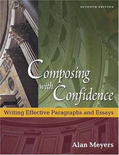 9780321276469: Composing With Confidence: Writing Effective Paragraphs and Essays (7th Edition)