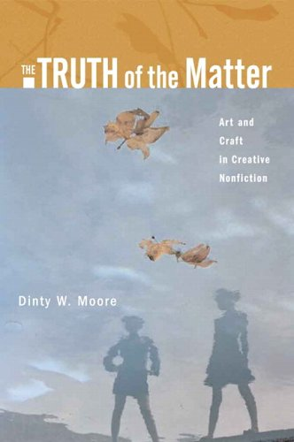 9780321277619: The Truth of the Matter: Art and Craft in Creative Nonfiction
