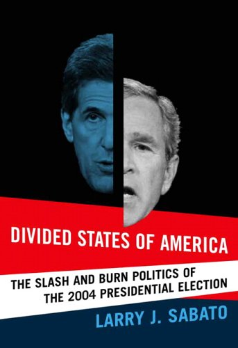 9780321277640: Divided States of America: The Slash and Burn Politics of the 2004 Presidential Election