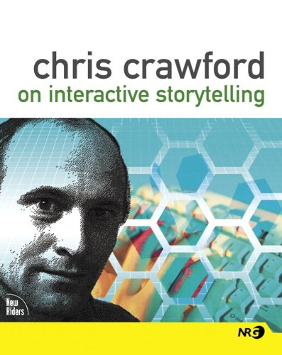 9780321278906: Chris Crawford on Interactive Storytelling (New Riders)