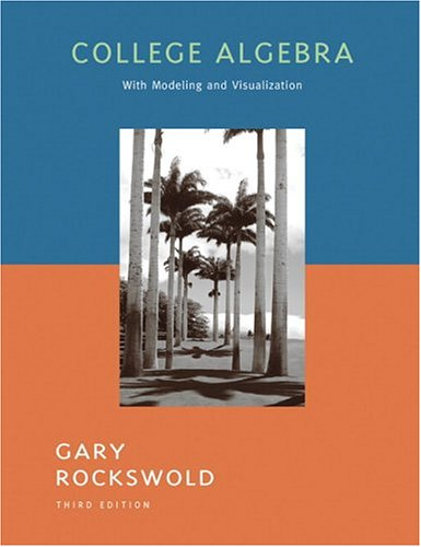 9780321279088: College Algebra with Modeling and Visualization (3rd Edition)