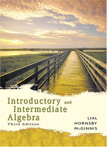Introductory and Intermediate Algebra (3rd Edition) (Lial: Margaret L. Lial,
