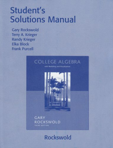 9780321280862: Student's Solutions Manual to accompany College Algebra with Modeling and Visualization, 3rd Edition