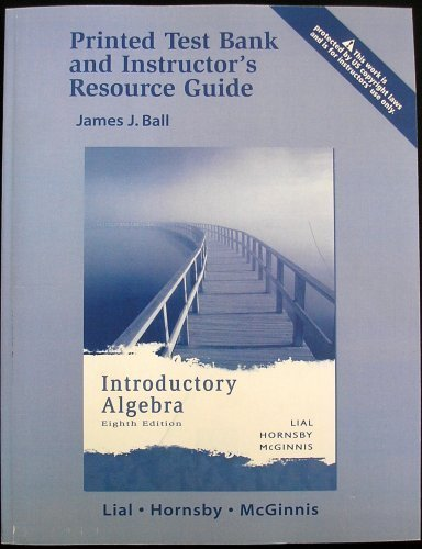 Printed Test Bank and Instructor's Resource Guide, Introductory Algebra 8th Ed: Ball, James J.
