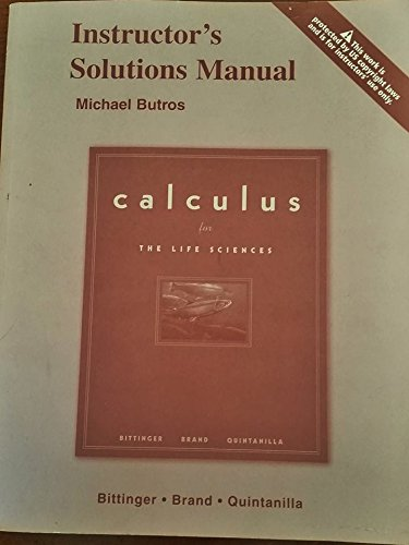 9780321286048: Instructor's Solutions Manual for CALCULUS for the Life Sciences, by Bittinger, Brand, & Quintanilla