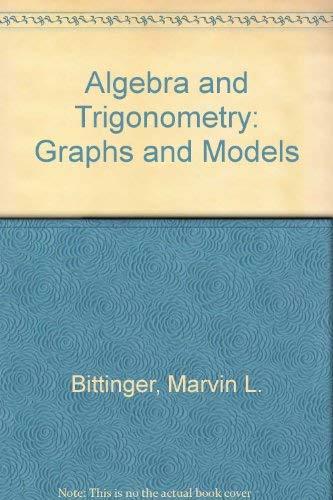 9780321286284: Algebra and Trigonometry: Graphs and Models