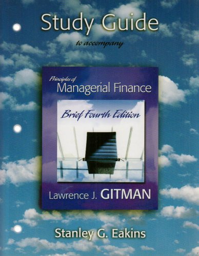 Study Guide for Principles of Managerial Finance: Lawrence J. Gitman
