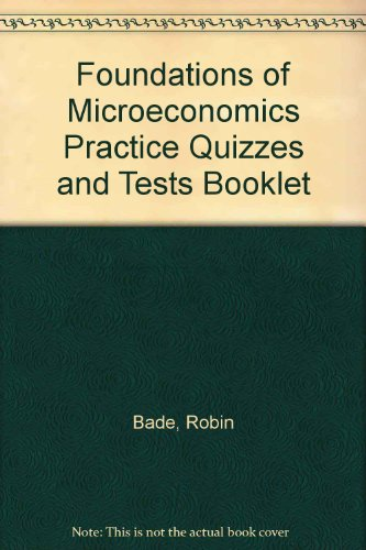9780321287021: Foundations of Microeconomics Practice Quizzes and Tests Booklet