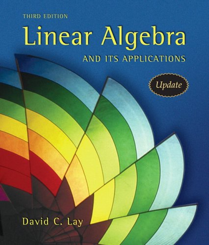 Linear Algebra and Its Applications, 3rd Updated: David C. Lay