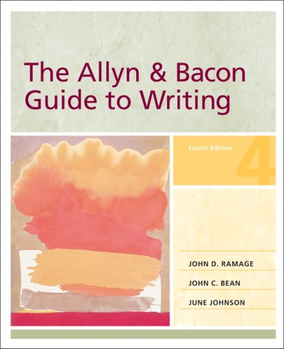 The Allyn & Bacon Guide to Writing,: Ramage, John D.,