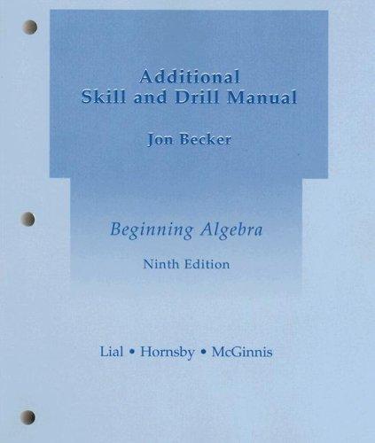 Beginning Algebra Additional Skill and Drill Manual: Lial, Margaret L;