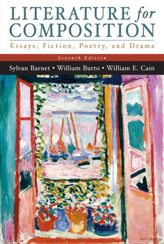 Literature for Composition: Essays, Fiction, Poetry, and Drama (with MyLiteratureLab) (7th Edition) (0321296516) by Barnet, Sylvan; Cain, William E.; Burto, William E.