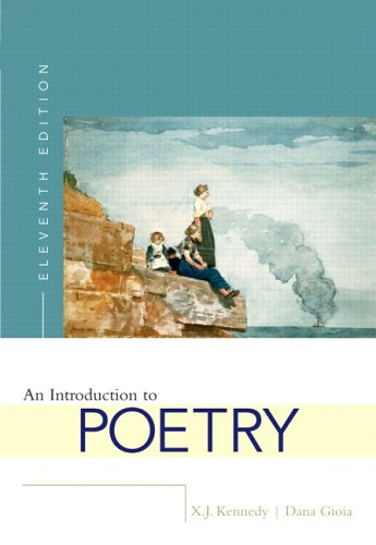 An Introduction to Poetry (with MyLiteratureLab): X. J. Kennedy,