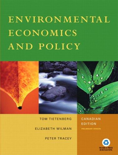 Environmental Economics and Policy Canadian Edition 9780321296740: Tom Tietenberg, Elizabeth