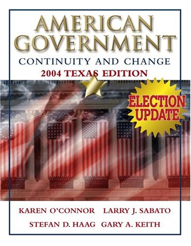 9780321298584: American Government: Continuity and Change, 2004 Texas Edition, Election Update (2nd Edition)