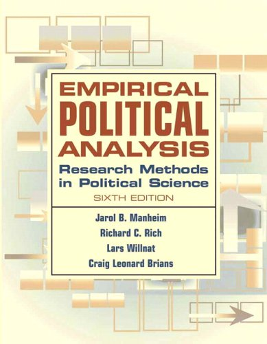 Empirical Political Analysis: Research Methods in Political: Jarol B. Manheim,