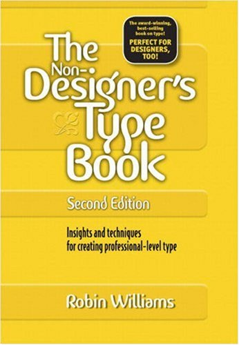 9780321303363: The Non-Designer's Type Book: Insights and Techniques for Creating Professional-Level Type