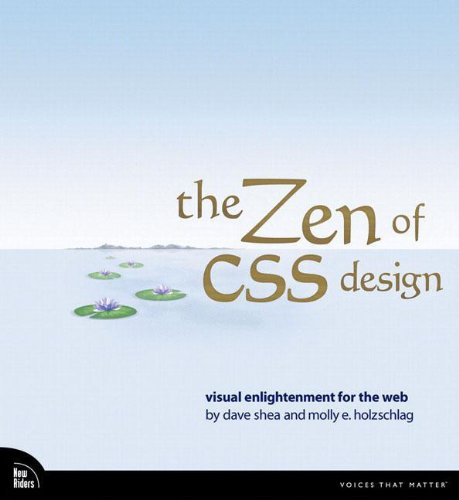 9780321303479: The ZEN of CSS Design: Visual engightenment for the web: Visual Enlightenment for the Web (Visual Quickpro Guide)
