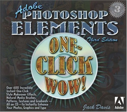 9780321304681: Adobe Photoshop Elements One-Click Wow!