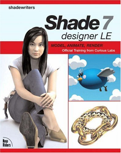 9780321304773: Shade 7 Designer LE: Model, Animate, Render