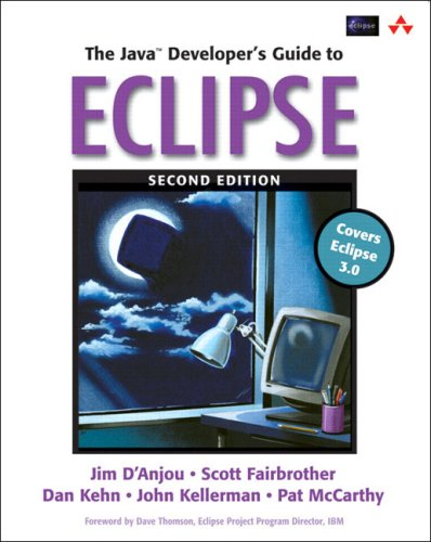 The Java Developer's Guide to Eclipse, 2nd Edition (9780321305022) by Fairbrother, Scott; Kehn, Dan; Kellerman, John; McCarthy, Pat