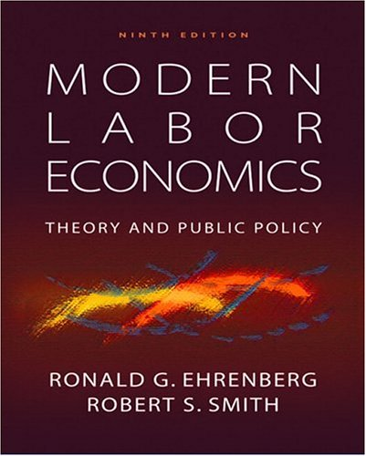 9780321305039: Modern Labor Economics: Theory and Public Policy (9th Edition)