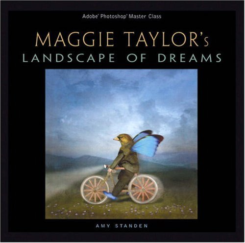 9780321306142: Adobe Photoshop Master Class: Maggie Taylor's Landscape of Dreams