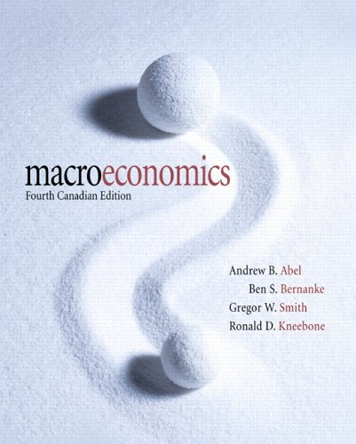 Macroeconomics, Fourth Canadian Edition: Abel, Andrew B.;
