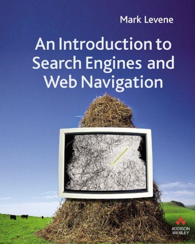 9780321306777: An Introduction to Search Engines and Web Navigation